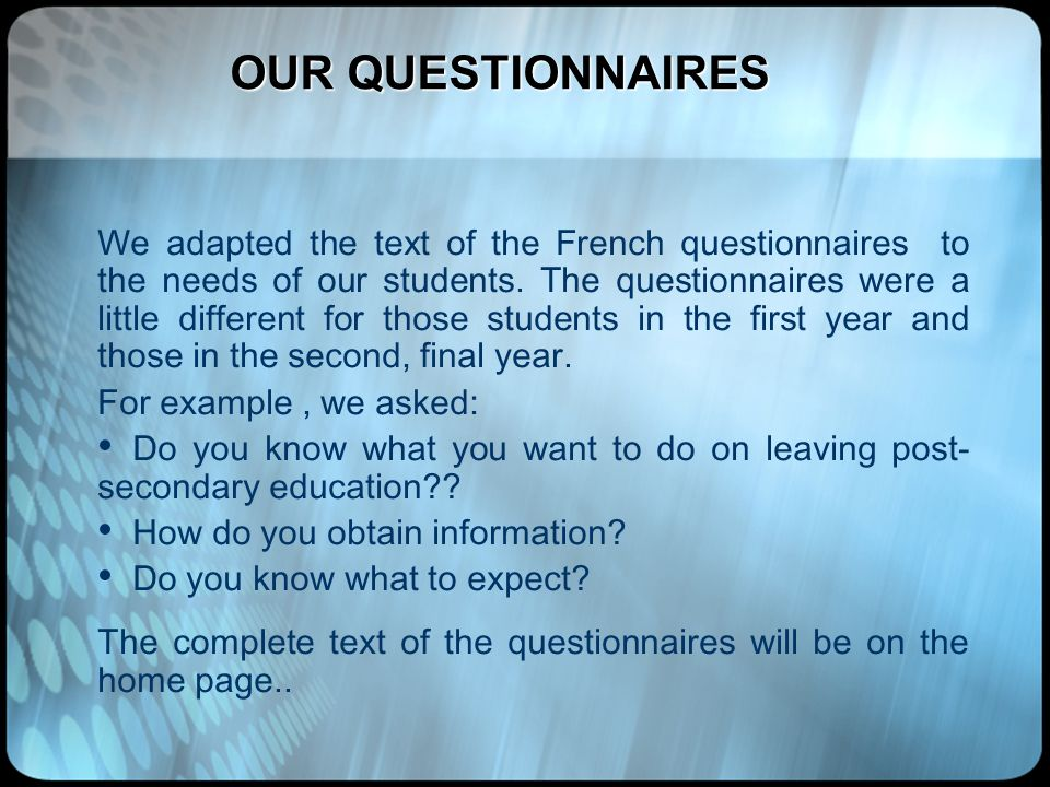 OUR QUESTIONNAIRES