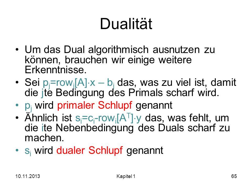 DualitätUm das Dual algorithmisch ausnutzen zu können, brauchen wir einige weitere Erkenntnisse.