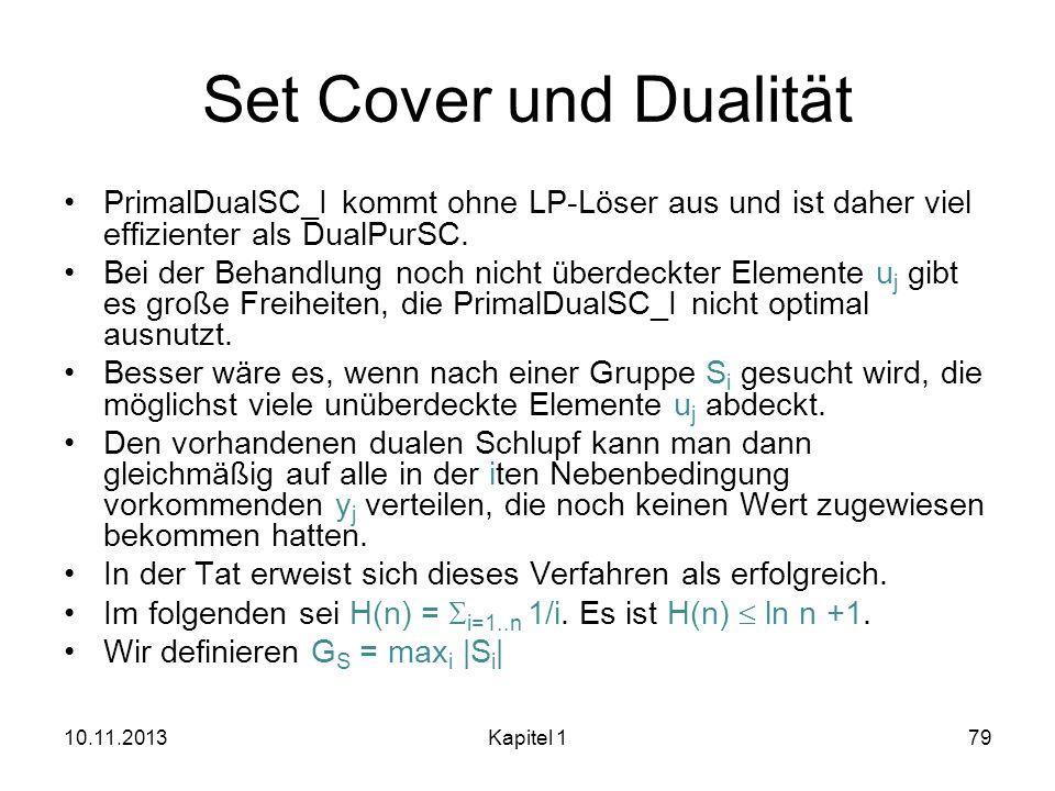 Set Cover und Dualität PrimalDualSC_I kommt ohne LP-Löser aus und ist daher viel effizienter als DualPurSC.