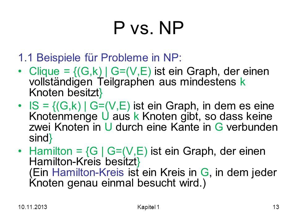 P vs. NP 1.1 Beispiele für Probleme in NP: