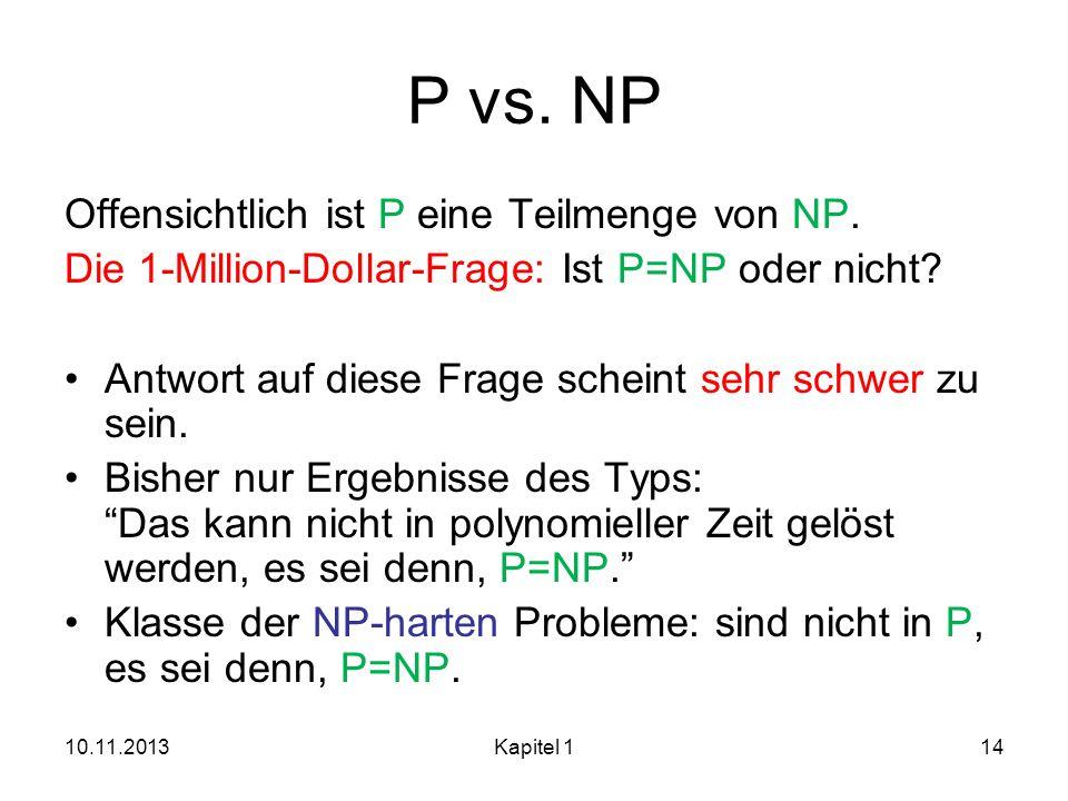P vs. NP Offensichtlich ist P eine Teilmenge von NP.