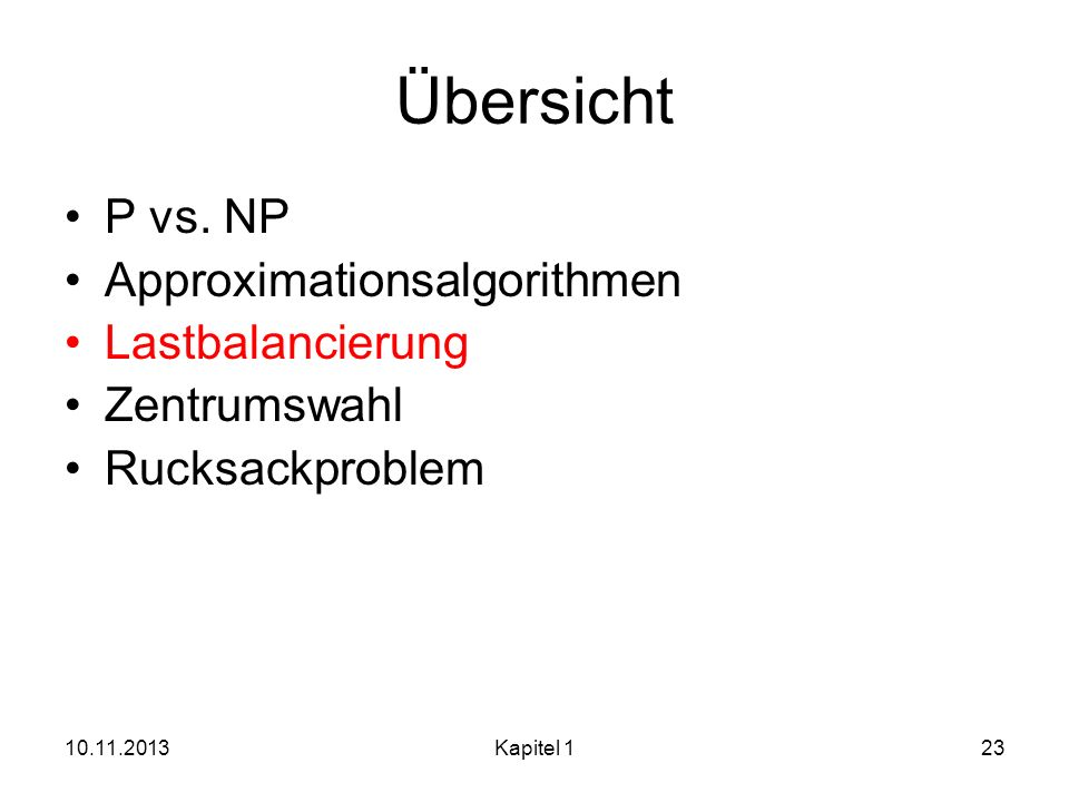 Übersicht P vs. NP Approximationsalgorithmen Lastbalancierung