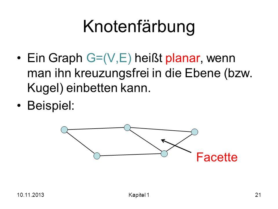 Knotenfärbung Ein Graph G=(V,E) heißt planar, wenn man ihn kreuzungsfrei in die Ebene (bzw. Kugel) einbetten kann.