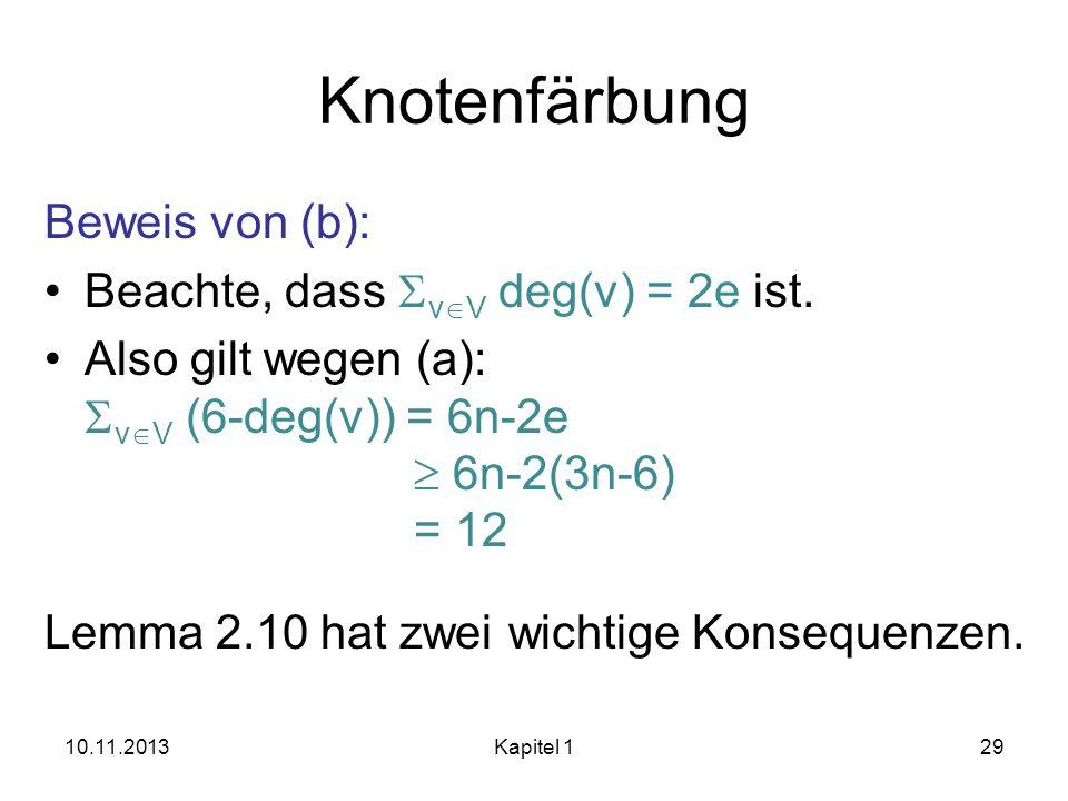 Knotenfärbung Beweis von (b): Beachte, dass SvV deg(v) = 2e ist.