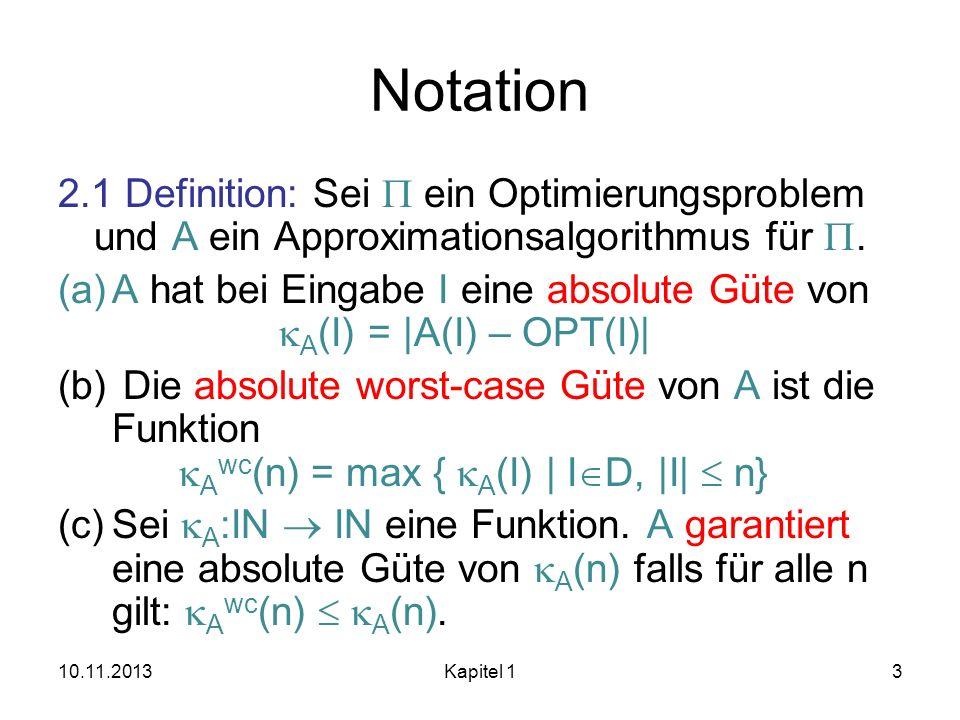 Notation 2.1 Definition: Sei P ein Optimierungsproblem und A ein Approximationsalgorithmus für P.