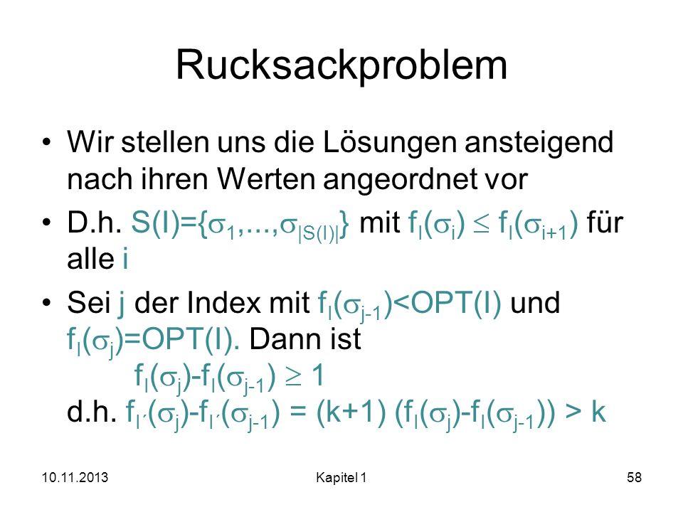 RucksackproblemWir stellen uns die Lösungen ansteigend nach ihren Werten angeordnet vor. D.h. S(I)={s1,...,s|S(I)|} mit fI(si)  fI(si+1) für alle i.