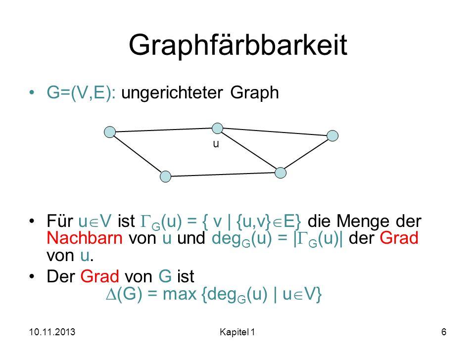 Graphfärbbarkeit G=(V,E): ungerichteter Graph
