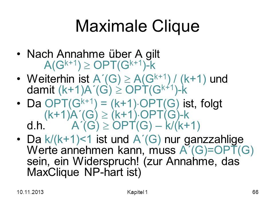 Maximale Clique Nach Annahme über A gilt A(Gk+1)  OPT(Gk+1)-k