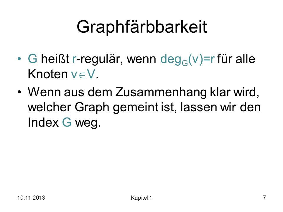 GraphfärbbarkeitG heißt r-regulär, wenn degG(v)=r für alle Knoten vV.