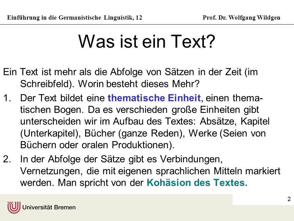 Was ist ein Text Ein Text ist mehr als die Abfolge von Sätzen in der Zeit (im Schreibfeld). Worin besteht dieses Mehr