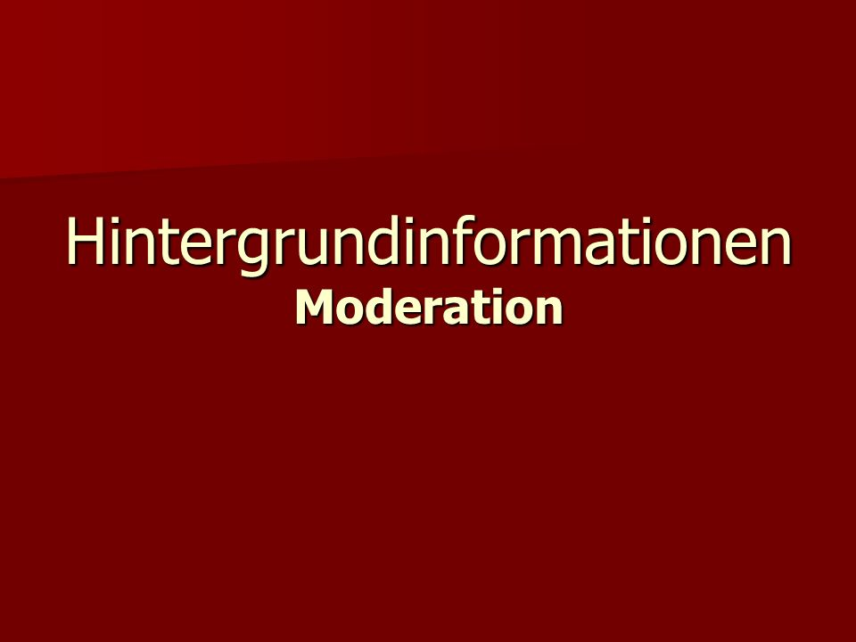 Hintergrundinformationen Moderation