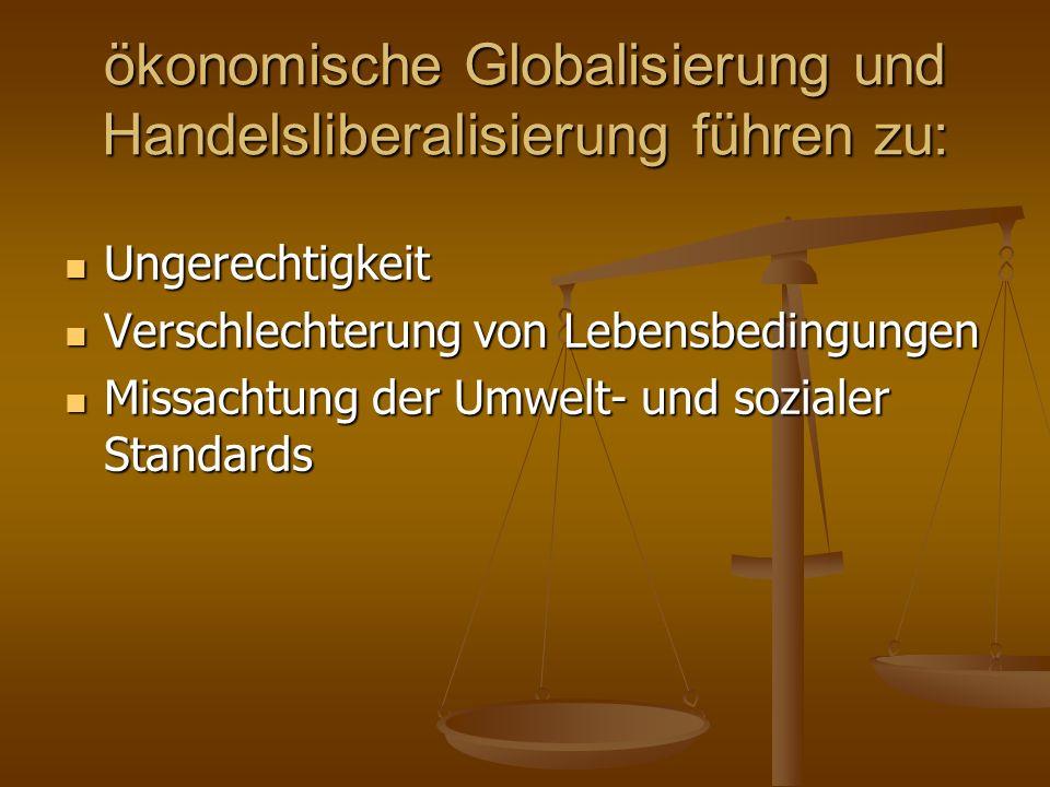 ökonomische Globalisierung und Handelsliberalisierung führen zu: