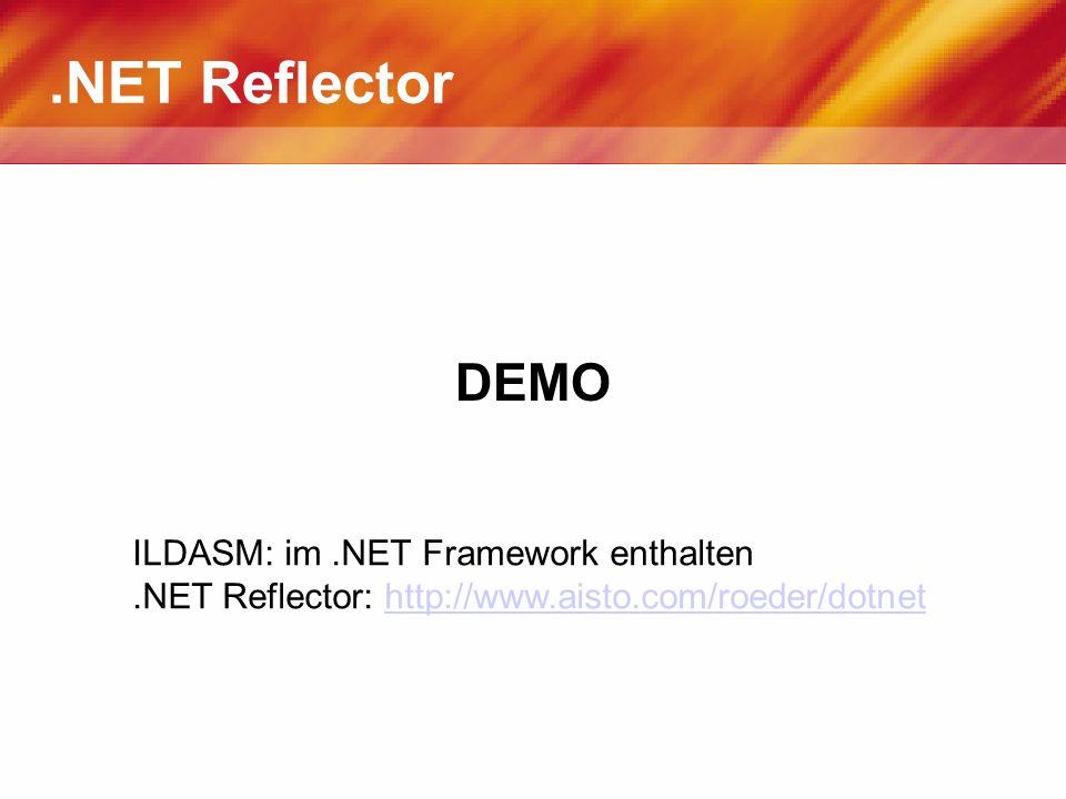 .NET Reflector DEMO ILDASM: im .NET Framework enthalten