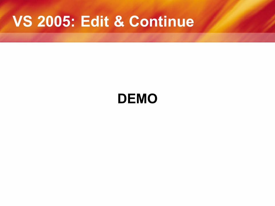VS 2005: Edit & Continue DEMO