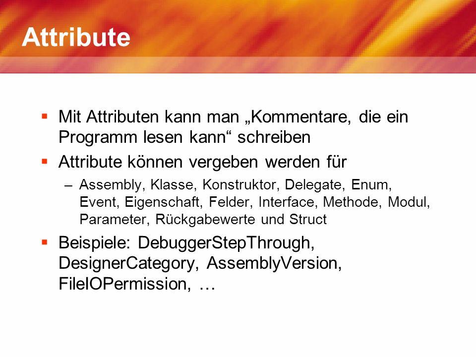 """Attribute Mit Attributen kann man """"Kommentare, die ein Programm lesen kann schreiben. Attribute können vergeben werden für."""