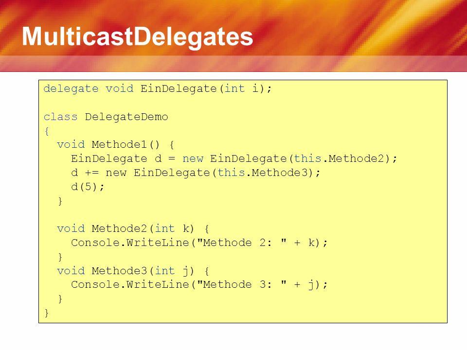 MulticastDelegates delegate void EinDelegate(int i);