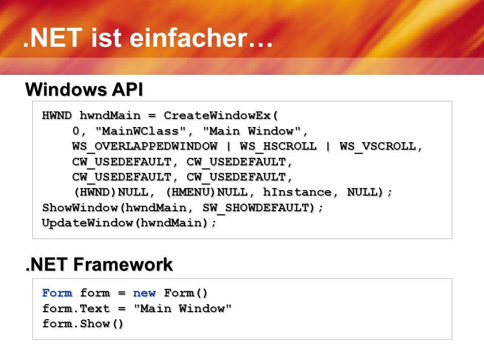 .NET ist einfacher… Windows API .NET Framework