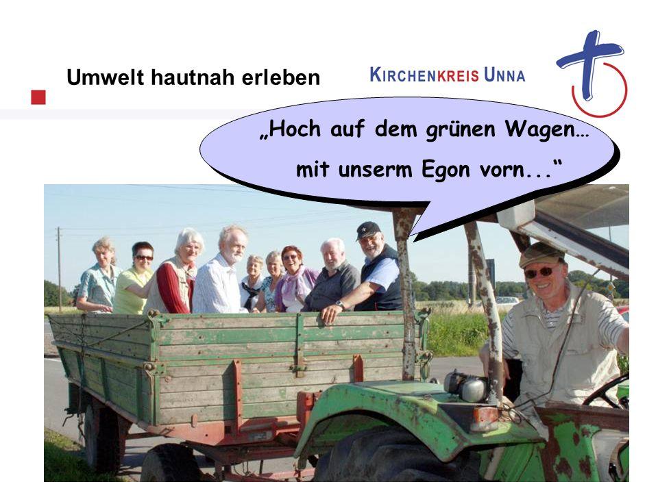 """""""Hoch auf dem grünen Wagen…"""