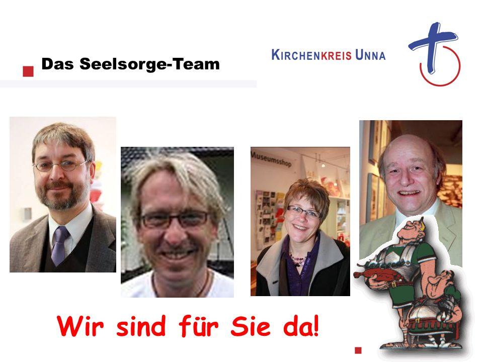 Das Seelsorge-Team Wir sind für Sie da!