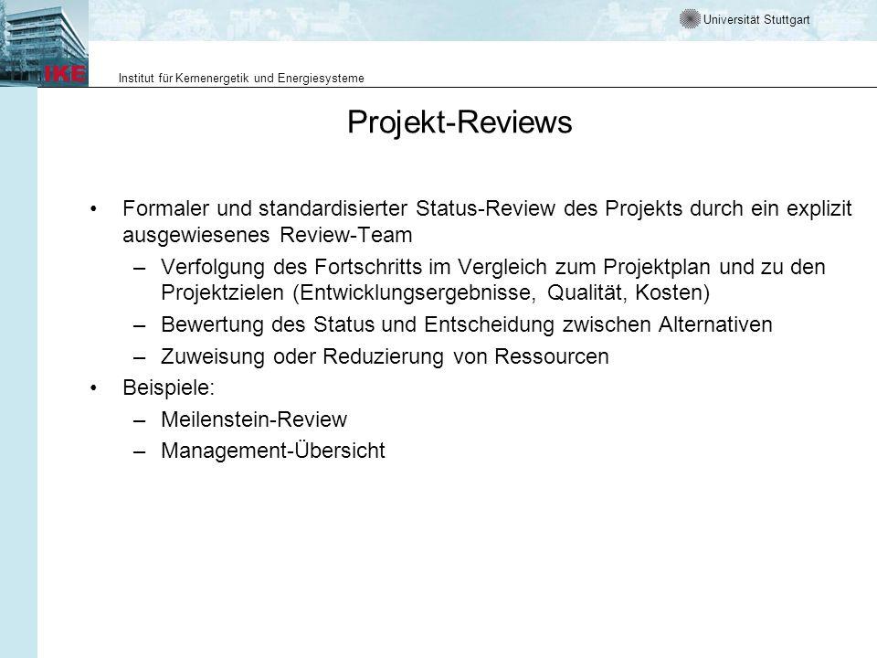 Projekt-Reviews Formaler und standardisierter Status-Review des Projekts durch ein explizit ausgewiesenes Review-Team.