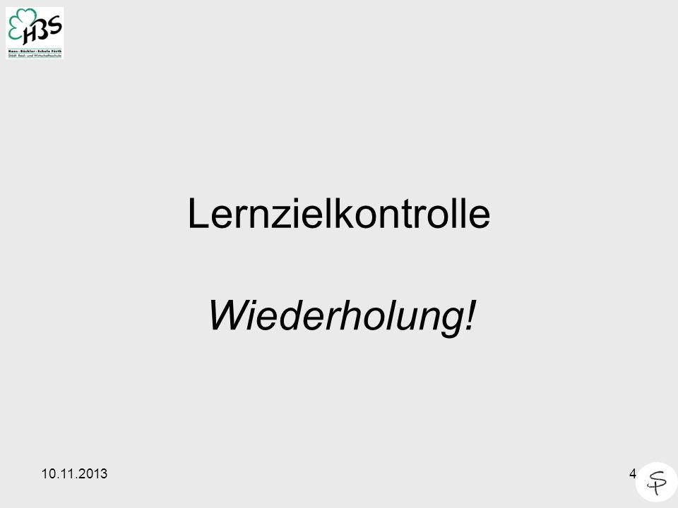 Lernzielkontrolle Wiederholung! 25.03.2017