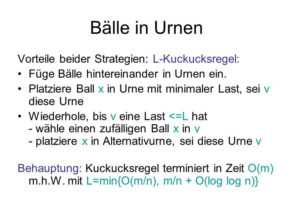Bälle in Urnen Vorteile beider Strategien: L-Kuckucksregel: