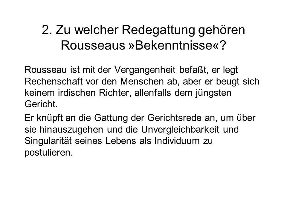 2. Zu welcher Redegattung gehören Rousseaus »Bekenntnisse«