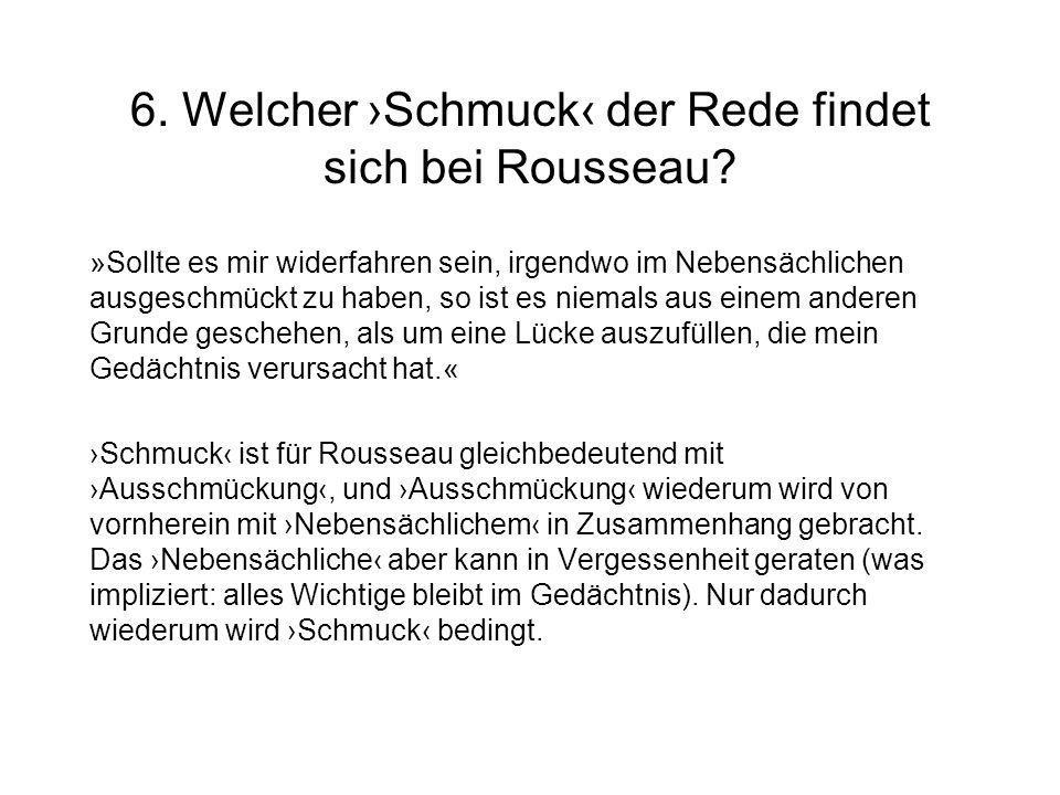 6. Welcher ›Schmuck‹ der Rede findet sich bei Rousseau