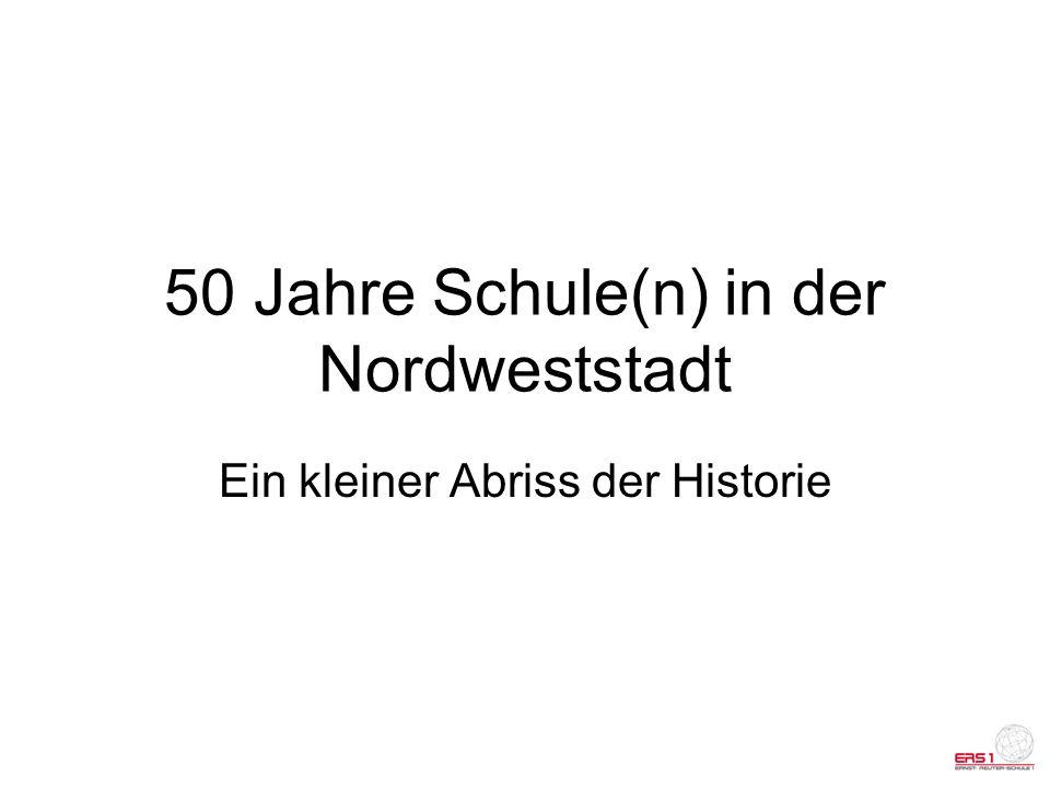 50 Jahre Schule(n) in der Nordweststadt