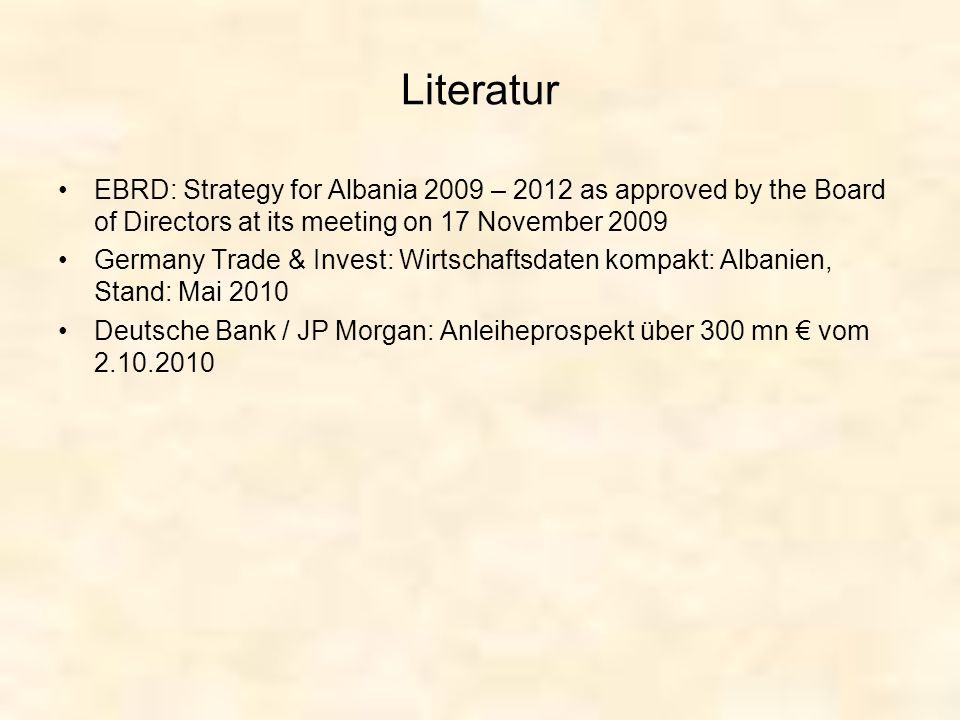 LiteraturEBRD: Strategy for Albania 2009 – 2012 as approved by the Board of Directors at its meeting on 17 November 2009.