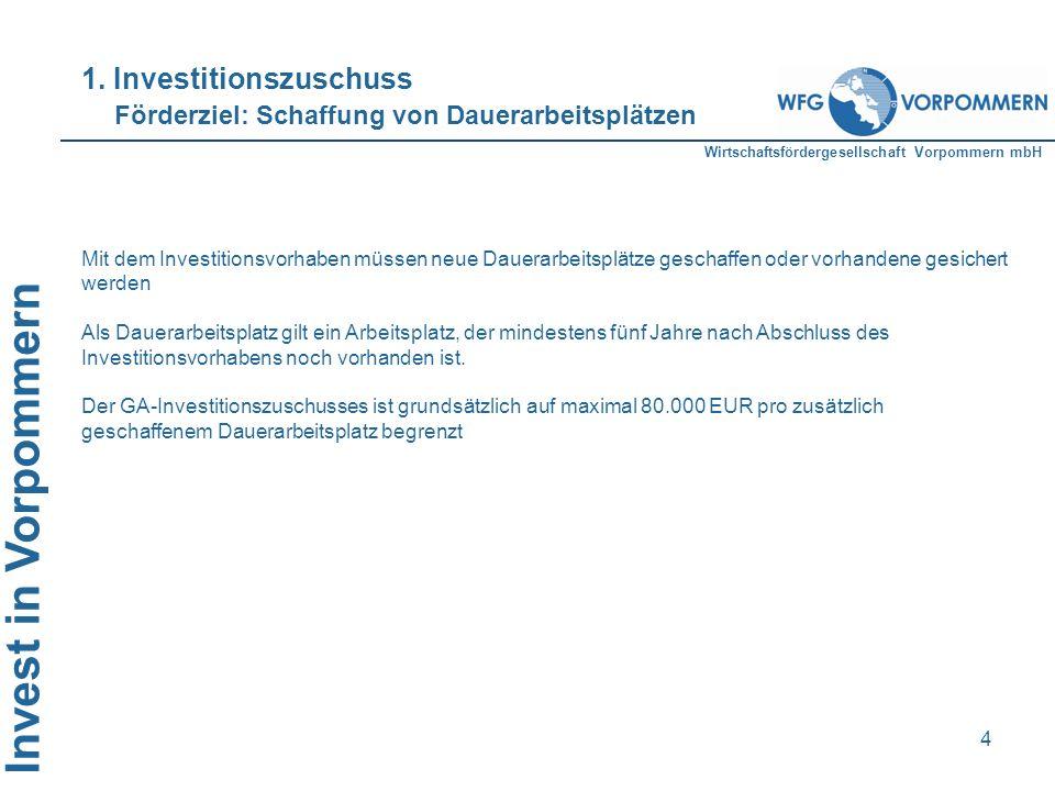 1. Investitionszuschuss Förderziel: Schaffung von Dauerarbeitsplätzen