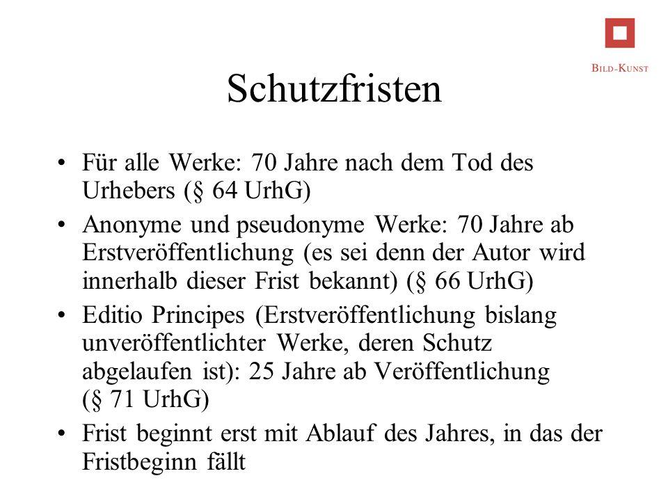 Schutzfristen Für alle Werke: 70 Jahre nach dem Tod des Urhebers (§ 64 UrhG)