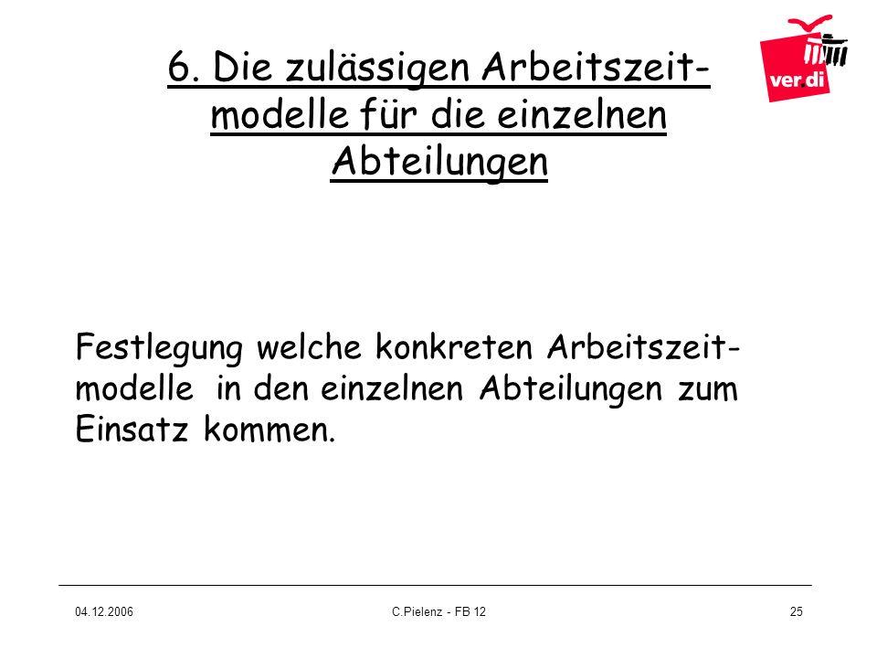 6. Die zulässigen Arbeitszeit- modelle für die einzelnen Abteilungen