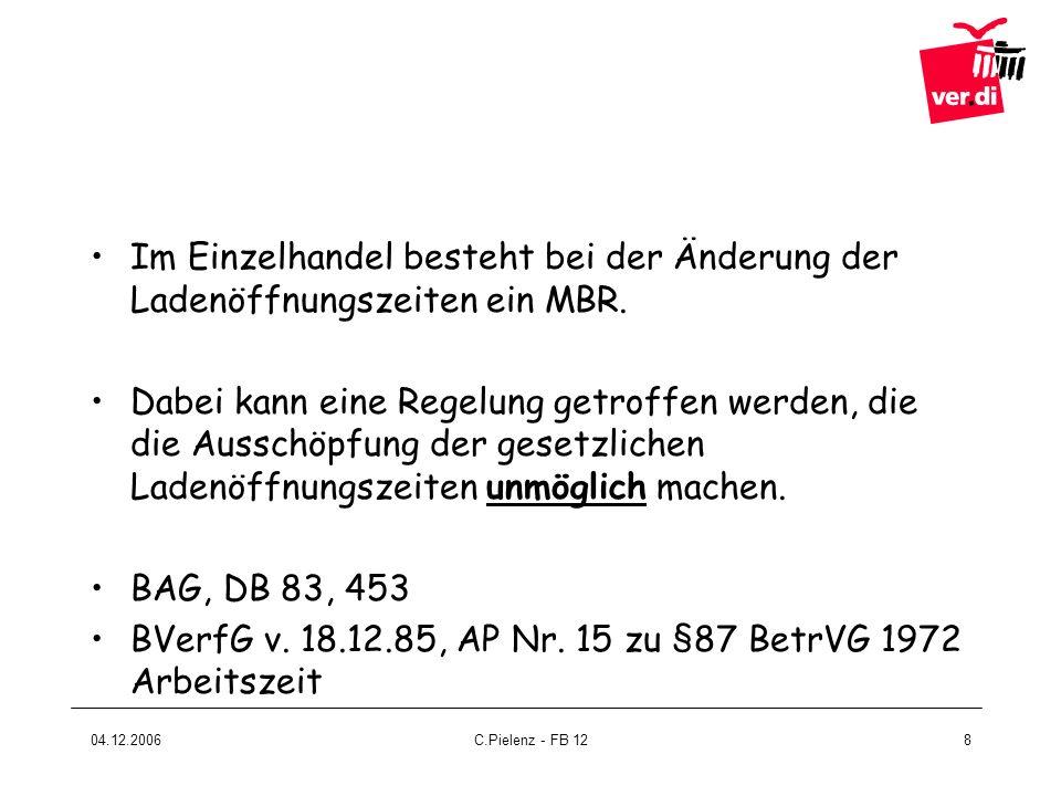 BVerfG v. 18.12.85, AP Nr. 15 zu §87 BetrVG 1972 Arbeitszeit