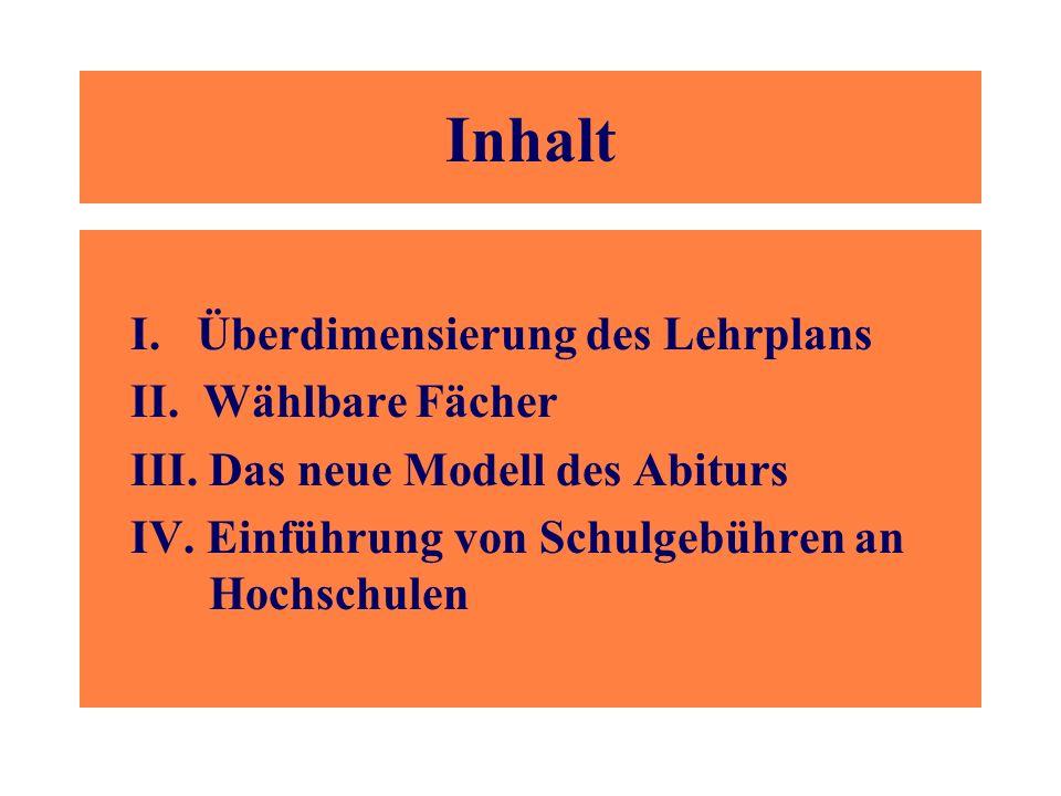 Inhalt I. Überdimensierung des Lehrplans II. Wählbare Fächer