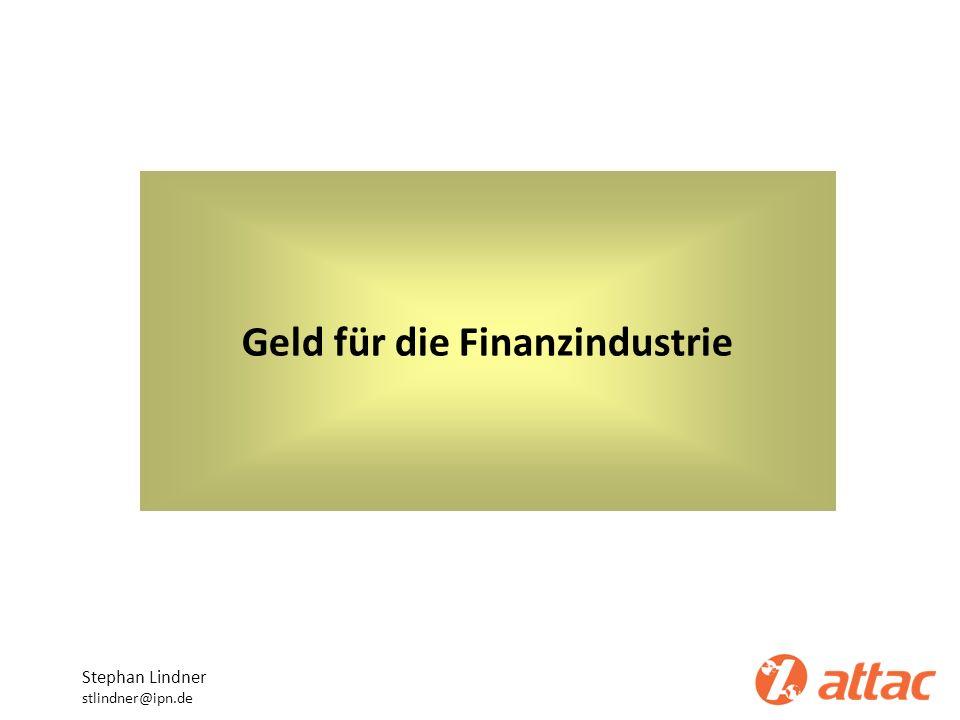 Geld für die Finanzindustrie
