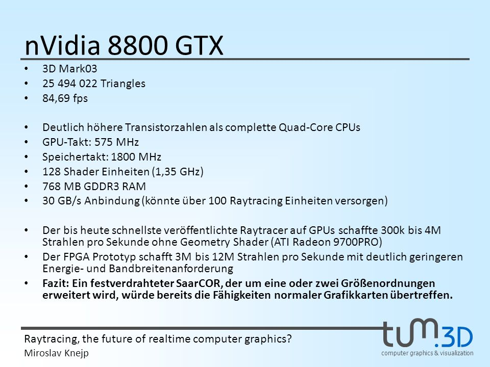 nVidia 8800 GTX 3D Mark03 25 494 022 Triangles 84,69 fps