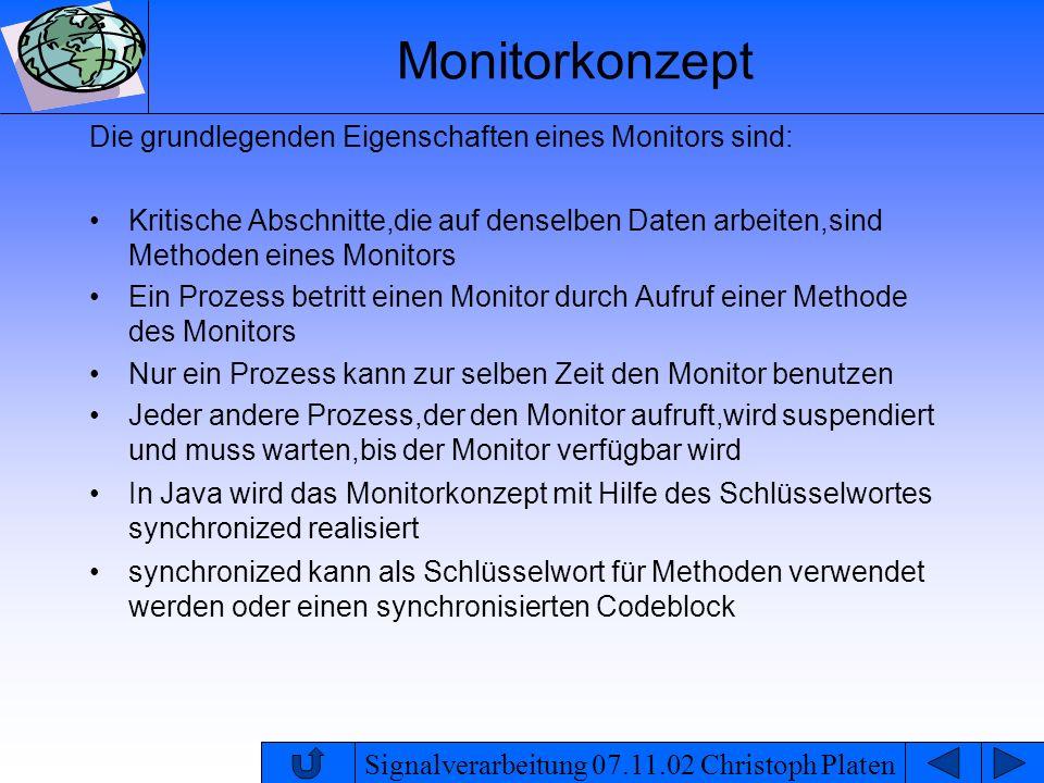 Monitorkonzept Die grundlegenden Eigenschaften eines Monitors sind: