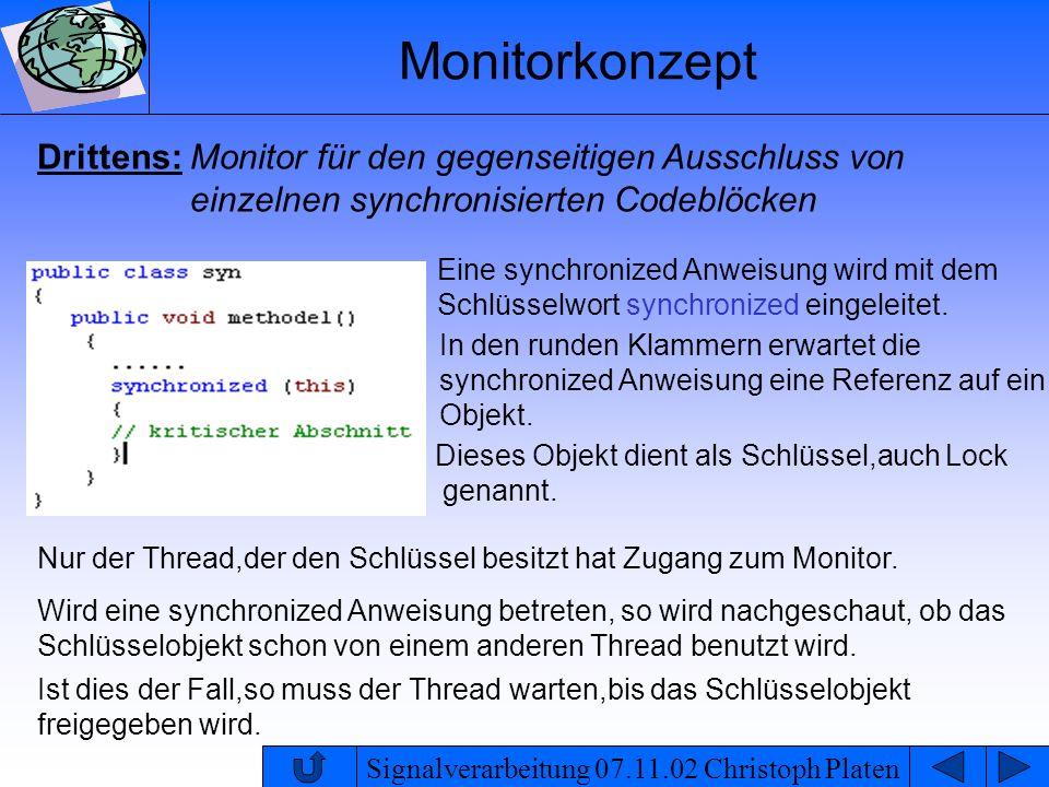 Monitorkonzept Drittens: Monitor für den gegenseitigen Ausschluss von