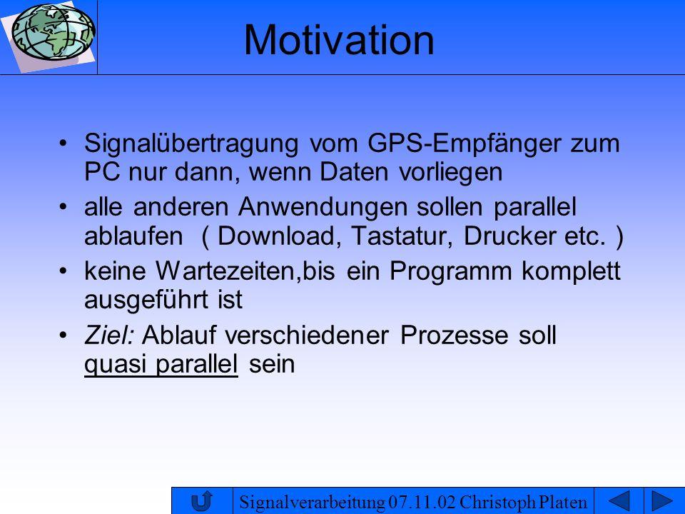 Motivation Signalübertragung vom GPS-Empfänger zum PC nur dann, wenn Daten vorliegen.