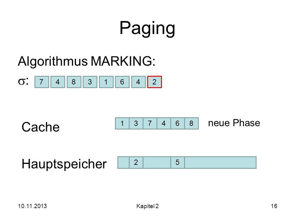 Paging Algorithmus MARKING: s: Cache Hauptspeicher neue Phase 7 4 8 3