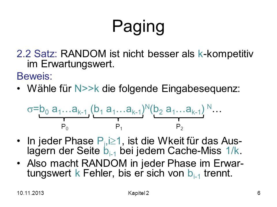 Paging 2.2 Satz: RANDOM ist nicht besser als k-kompetitiv im Erwartungswert. Beweis: