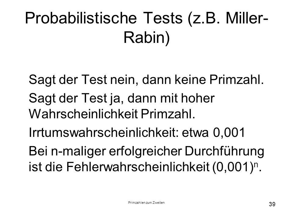 Probabilistische Tests (z.B. Miller-Rabin)