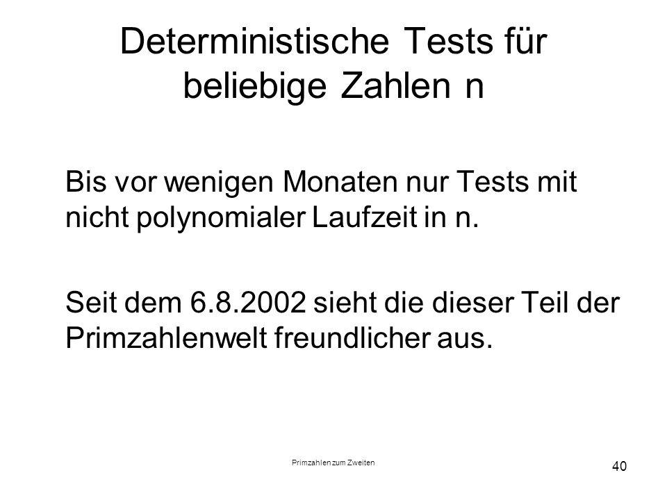 Deterministische Tests für beliebige Zahlen n