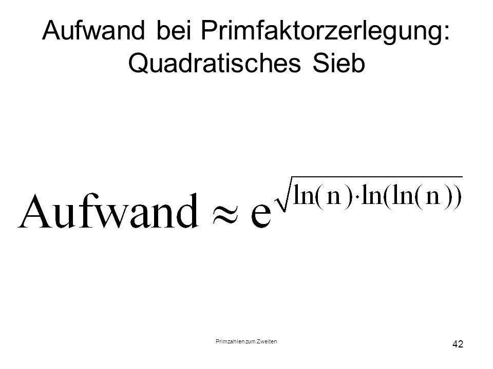 Aufwand bei Primfaktorzerlegung: Quadratisches Sieb