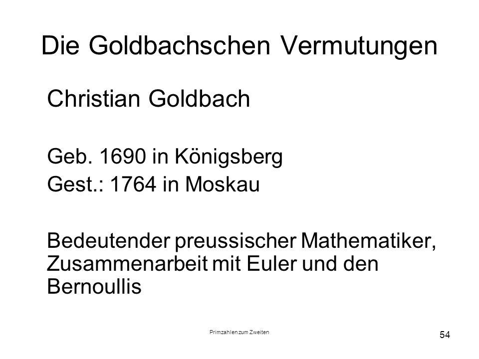 Die Goldbachschen Vermutungen