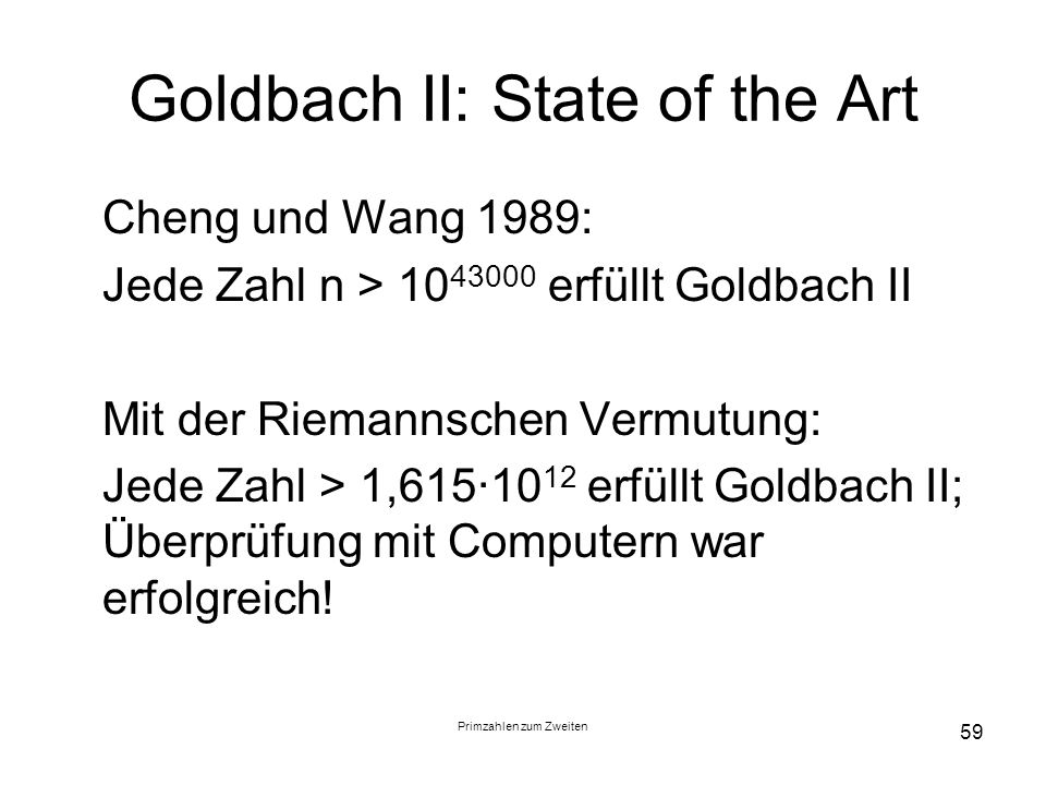 Goldbach II: State of the Art