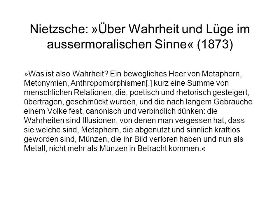 Nietzsche: »Über Wahrheit und Lüge im aussermoralischen Sinne« (1873)