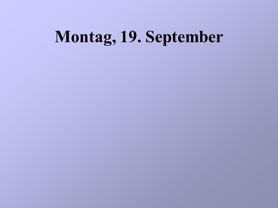 Montag, 19. September