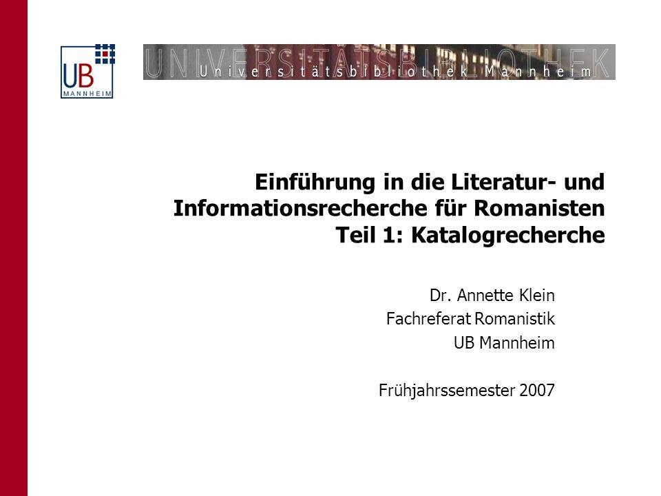 Einführung in die Literatur- und Informationsrecherche für Romanisten Teil 1: Katalogrecherche